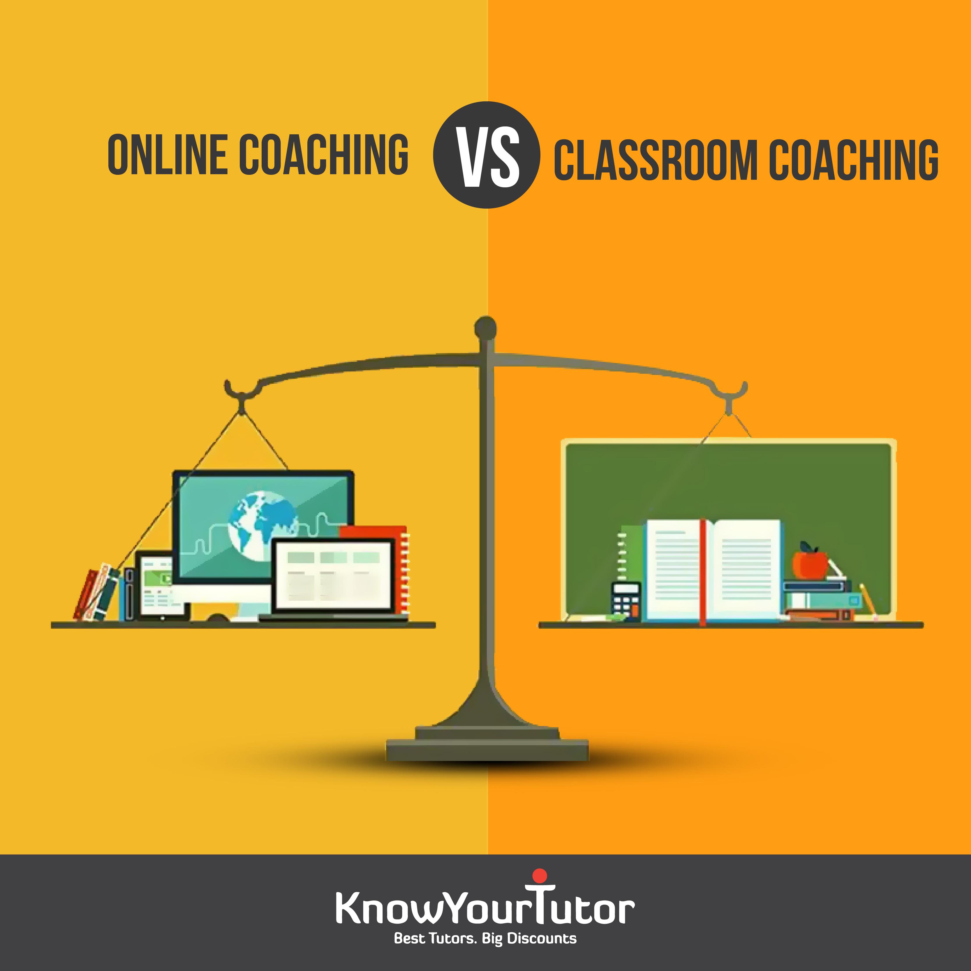 Classroom Coaching versus Online Coaching